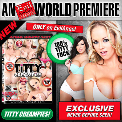 Evil Angel's Titty Creampies Sneak Premiere